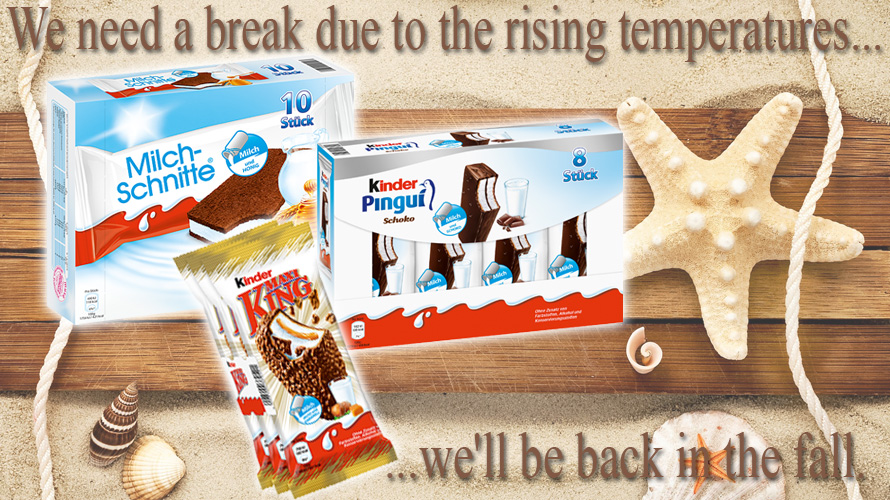 Ferrero Milchschnitte, Maxi King & Pingui are going into Summer break. These products will be available again in the autumn.